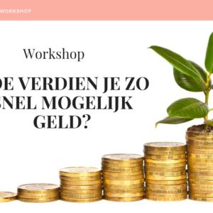 Online workshop Hoe verdien je zo snel mogelijk geld?
