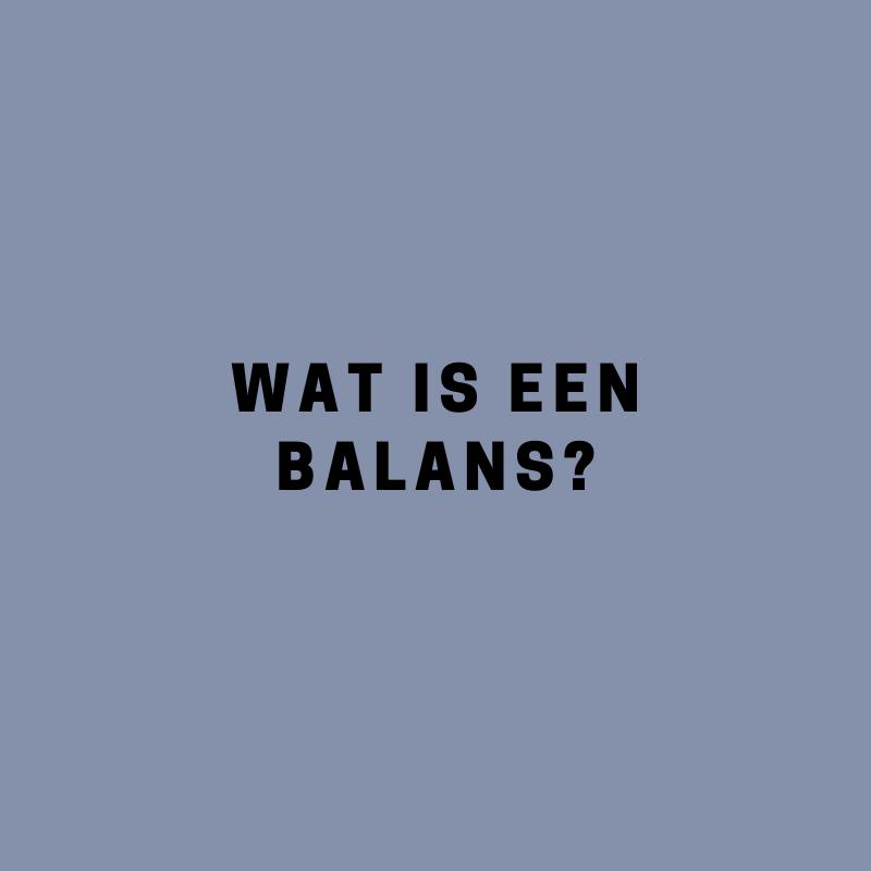 Wat is een balans?
