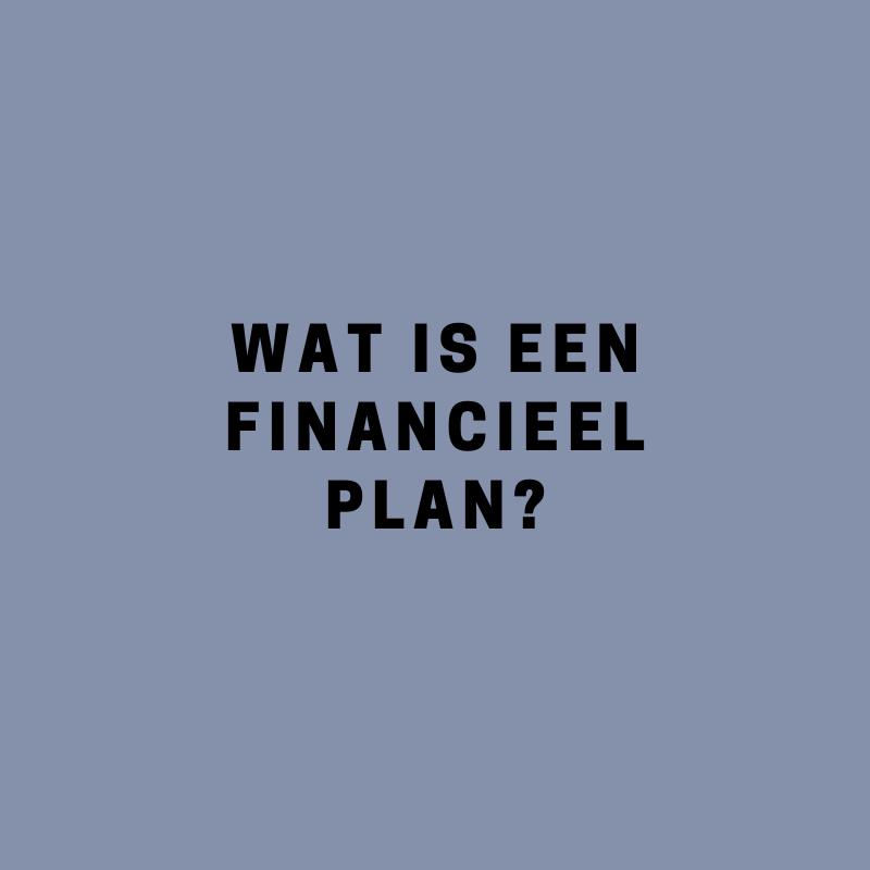 Wat is een financieel plan?