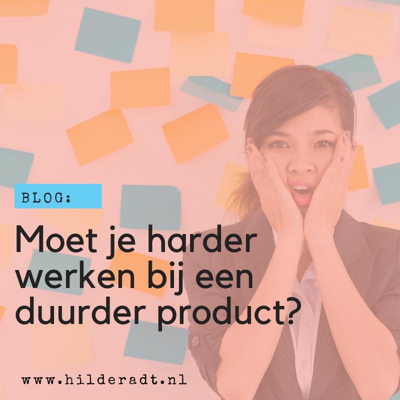 Moet je harder werken bij een duurder product?